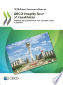 Oecd Public Governance Reviews Oecd Integrity Scan Of Kazakhstan Preventing Corruption For A Competitive Economy