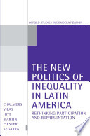 The New Politics of Inequality in Latin America  : Rethinking Participation and Representation