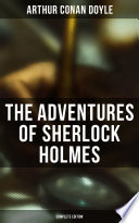 The Adventures of Sherlock Holmes  Complete Edition