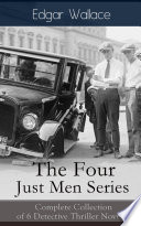 The Four Just Men Series  Complete Collection of 6 Detective Thriller Novels