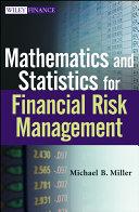 Mathematics and Statistics for Financial Risk Management