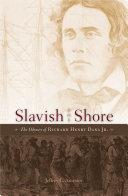 Slavish Shore: The Odyssey of Richard Henry Dana Jr.
