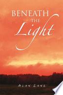 Beneath The Light