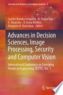 """Advances in Decision Sciences, Image Processing, Security and Computer Vision: International Conference on Emerging Trends in Engineering (ICETE), Vol. 1"" by Suresh Chandra Satapathy, K. Srujan Raju, K. Shyamala, D. Rama Krishna, Margarita N. Favorskaya"