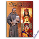 A Primer on the Absolute Primacy of Christ