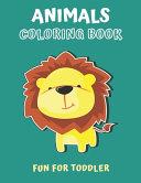 Animals Coloring Book Fun for Toddler