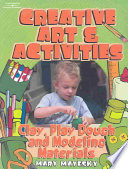 Creative Art Activities Clay Play Dough And Modeling Materials Book