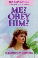 Me? Obey Him?