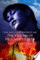 The Days God Showed Me the Visions of Hell and Heaven Book