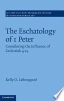 The Eschatology of 1 Peter Book PDF