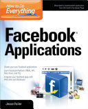 How to Do Everything  Facebook Applications
