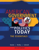 American Government and Politics Today  Essentials 2013   2014 Edition Book PDF