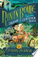 Ronan Boyle and the Swamp of Certain Death  Ronan Boyle  2
