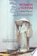 """Women of Sufism: A Hidden Treasure"" by Camille Adams Helminski"