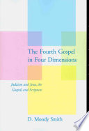 The Fourth Gospel In Four Dimensions