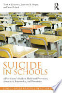 Suicide in Schools  : A Practitioner's Guide to Multi-level Prevention, Assessment, Intervention, and Postvention