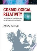 Cosmological Relativity Book
