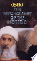 """""""The Psychology Of The Esoteric"""" by Osho"""