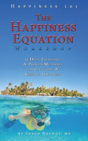 The Happiness Equation Workshop  25 Deep Thoughts on Catching   Keeping Happiness