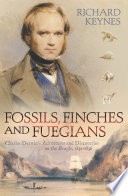 Fossils Finches And Fuegians Charles Darwin S Adventures And Discoveries On The Beagle Text Only