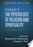 Handbook of the Psychology of Religion and Spirituality, Second Edition
