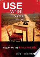 Use What You Have  Resolving the HIV AIDS Pandemic