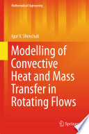 Modelling Of Convective Heat And Mass Transfer In Rotating Flows Book PDF
