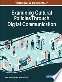 Handbook of Research on Examining Cultural Policies Through Digital Communication