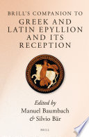 Brill S Companion To Greek And Latin Epyllion And Its Reception