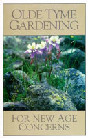 Olde Tyme Gardening for New Age Concerns