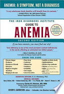 """Iron Disorders Institute Guide to Anemia"" by Cheryl Garrison"