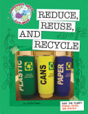 Save the Planet  Reduce  Reuse  and Recycle