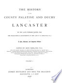 The History of the County Palatine and Duchy of Lancaster
