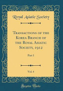 Transactions Of The Korea Branch Of The Royal Asiatic Society 1912 Vol 4