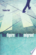 """The Figure of the Migrant"" by Thomas Nail"