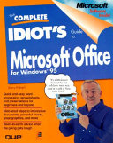 The Complete Idiot's Guide to Microsoft Office 95