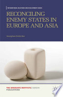 Reconciling Enemy States In Europe And Asia