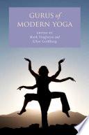"""Gurus of Modern Yoga"" by Mark Singleton, Ellen Goldberg"