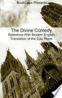 The Divine Comedy Reference With Modern English Translation of the Epic Poem