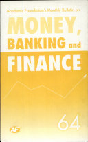 Academic Foundation s Bulletin on Money  Banking and Finance Volume  64 Analysis  Reports  Policy Documents
