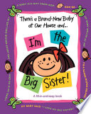 There s a Brand New Baby at Our House and   I m the Big Sister  Book