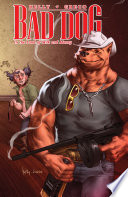Bad Dog vol 1  In The Land Of Milk And Money