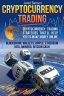 Cryptocurrency Trading. Cryptocurrency Trading Strategies That?ll Help You to Make Money Online