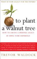 To Plant A Walnut Tree