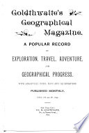 Goldthwaite s Geographical Magazine