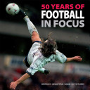 50 Years of Football in Focus