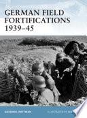 German Field Fortifications 1939   45