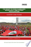 The Right to Food Guidelines, Democracy and Citizen Participation  : Country Case Studies
