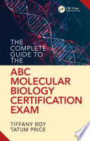 The Complete Guide To The Abc Molecular Biology Certification Exam Book PDF