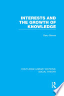 Interests And The Growth Of Knowledge Rle Social Theory